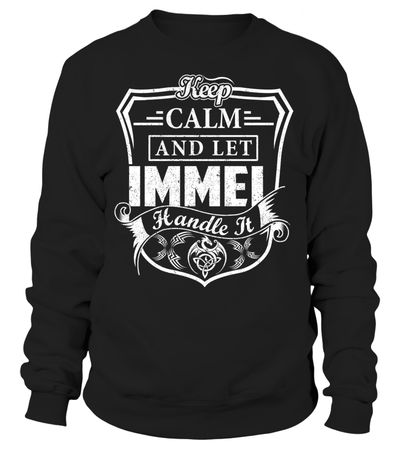 Keep Calm And Let IMMEL Handle It #Immel
