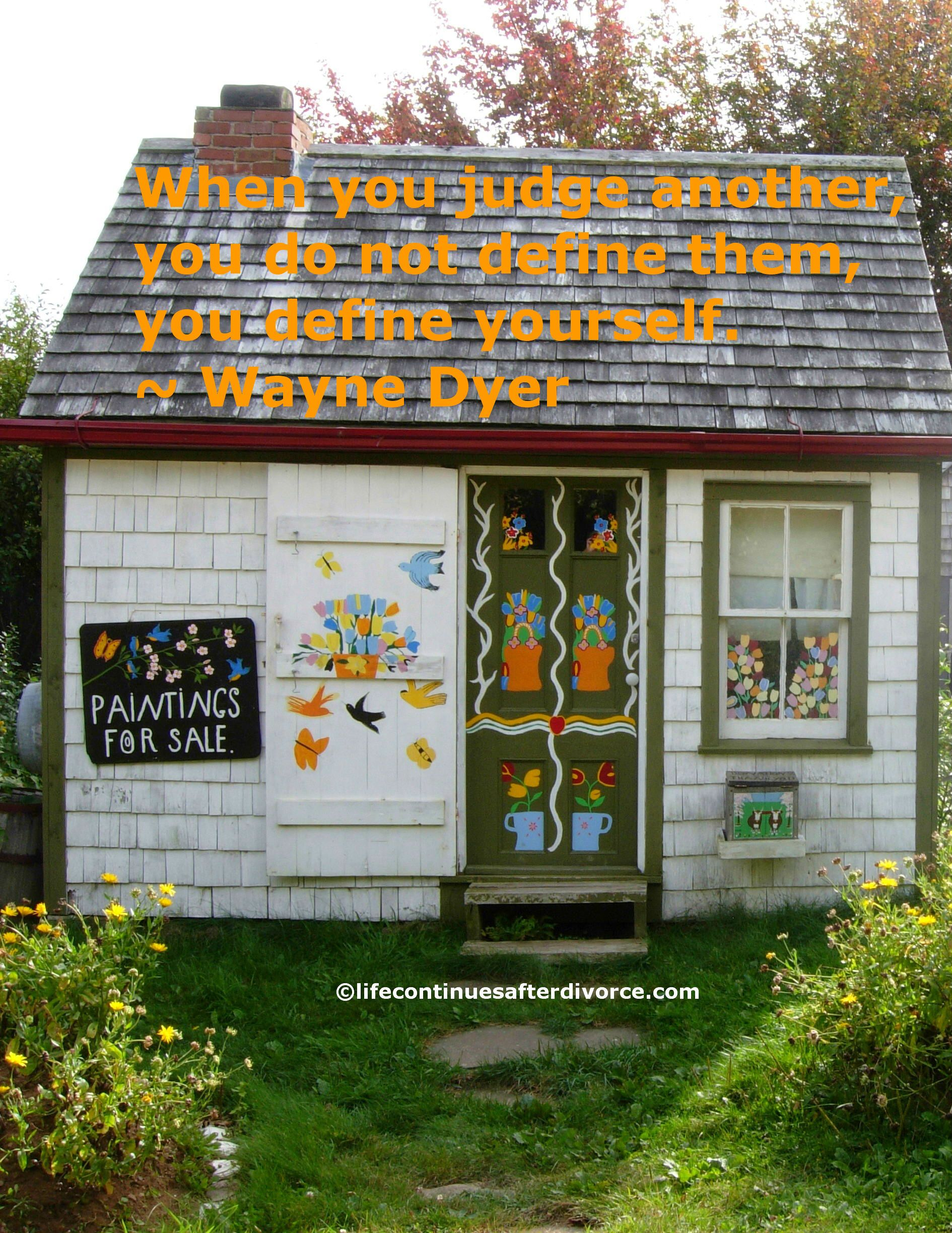 When You Judge Another You Do Not Define Them You Define