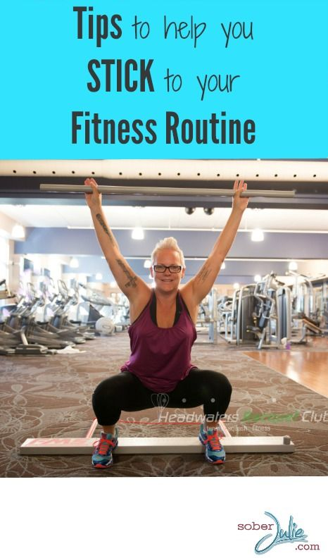 tips to help stick to your fitness routine because exercise is AMAZING
