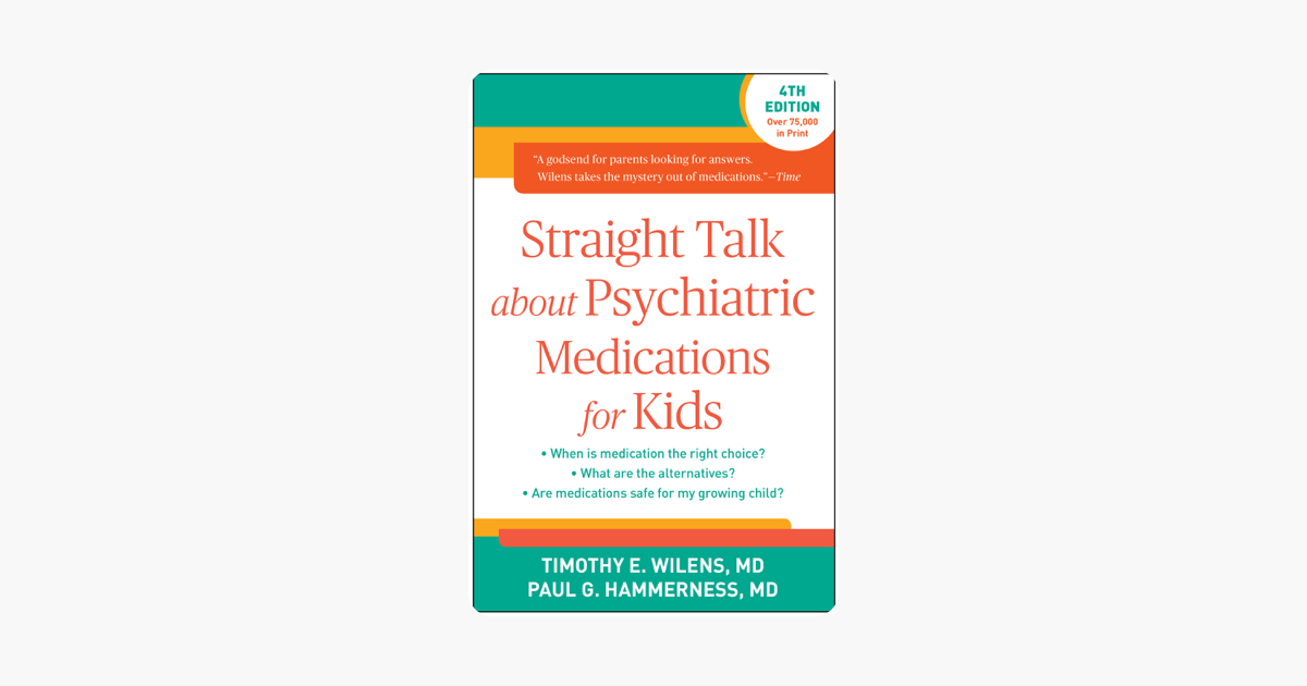 Straight Talk About Psychiatric Medications For Kids Fourth Edition Timothy E Wilens Straig Psychiatric Medications Diabetes For Dummies Health Fitness