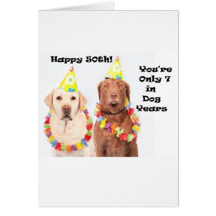 Funny Birthday Card For 50th For Dog Lovers Zazzle Com Birthday Humor Funny Birthday Cards 50th Birthday Funny