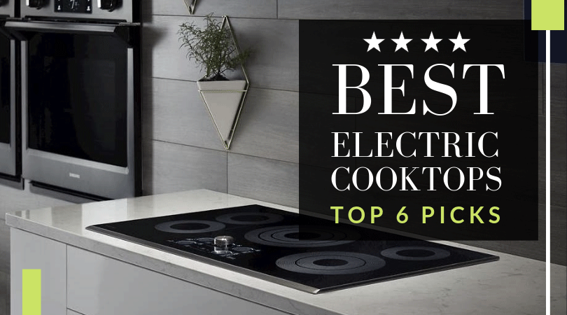 Best Electric Cooktops For 2020 Our Top 6 Picks Review In 2020 Electric Cooktop Cooktop Ceramic Cooktop