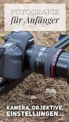 Photo of Kamera, Objektive, Einstellungen – Was Ihr wissen müsst