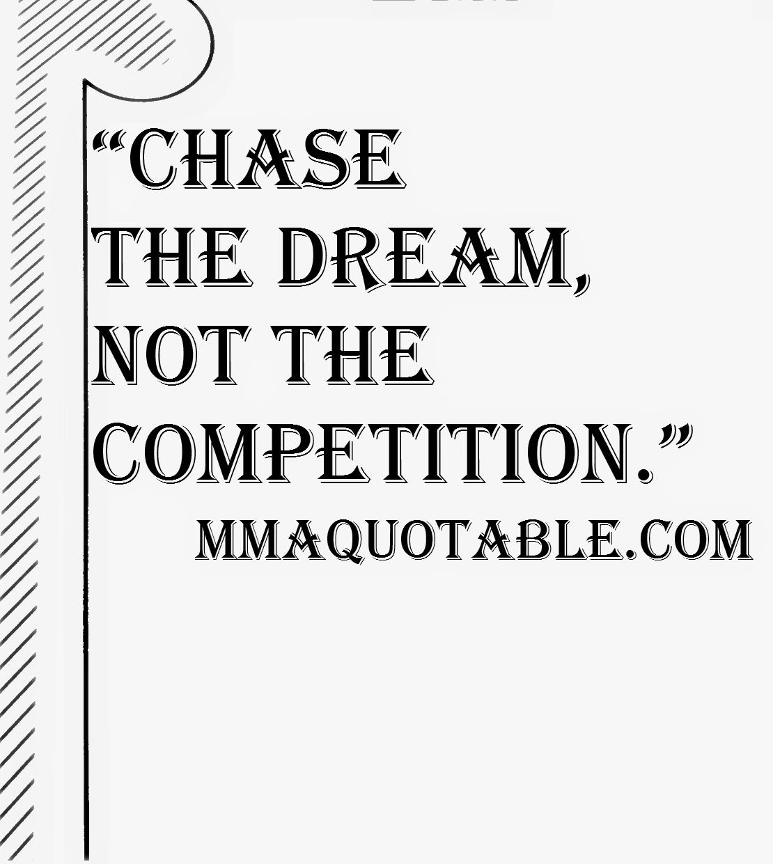 Motivational Quotes Chase The Dream Not The Competition Inspirational Quotes Quotes Motivational Quotes