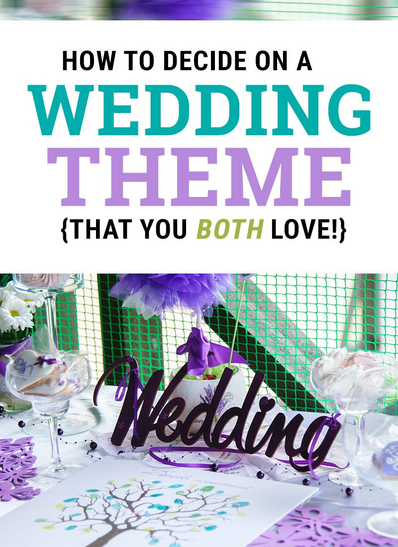 How To Choose A Wedding Theme You Both Love Marry My Best Friend