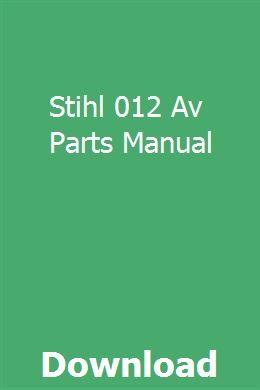 Stihl 012 Av Parts Manual pdf download full online