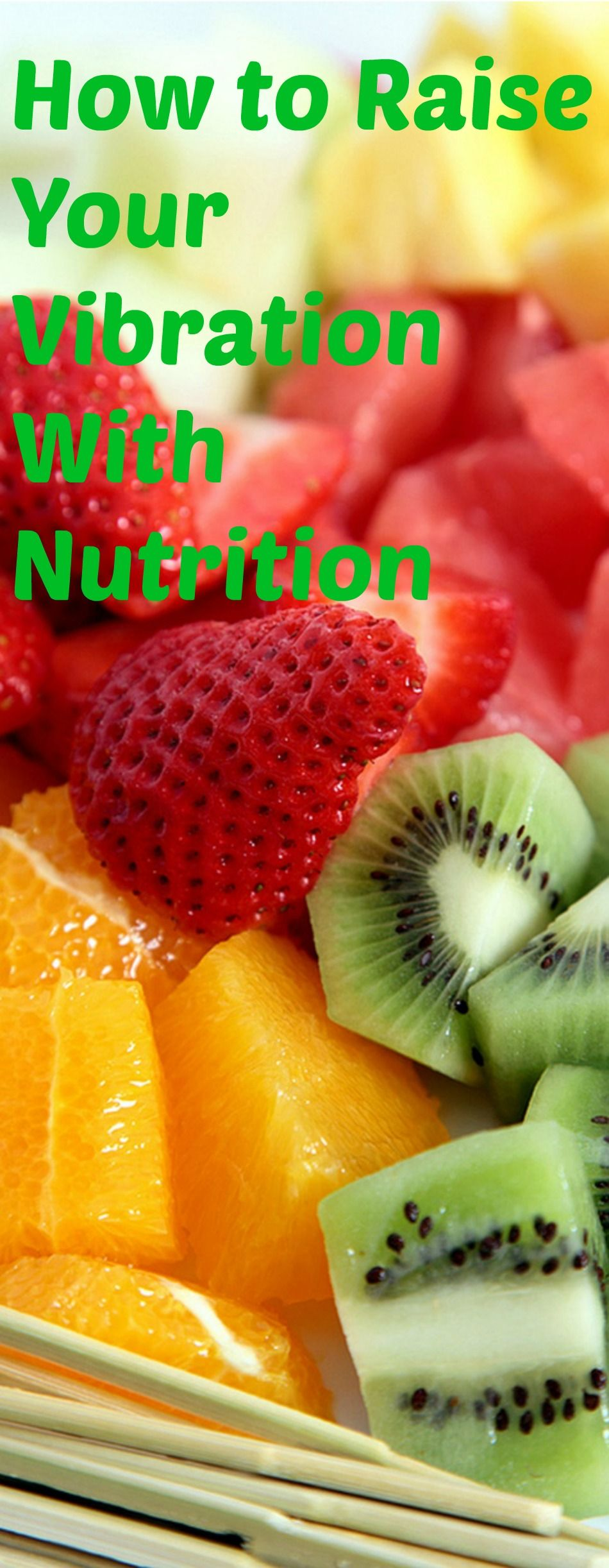 How to Raise Your Vibration With Nutrition - High Vibration
