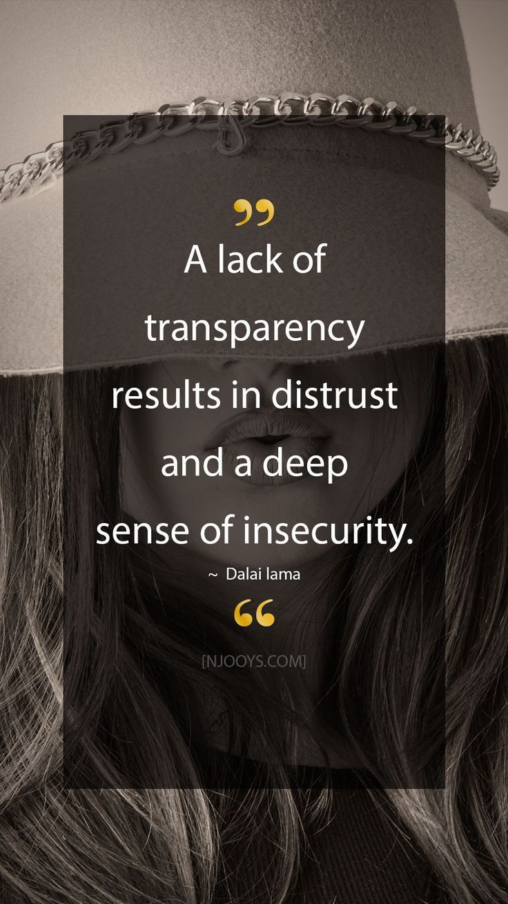 Dalai Lama Quotes A Lack Of Transparency Results In Distrust And A Deep Sense Of Insecurity Dalai Lama Insecurity Quotes Mistrust Quotes Dalai Lama Quotes