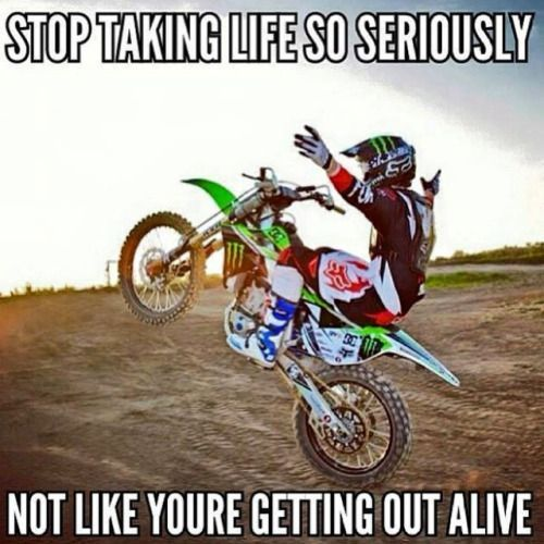 I Guess It S True Dirt Bike Quotes Motocross Quotes Dirt Bikes