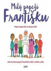 Milý papeži Františku. Papež odpovídá na dopisy dětí