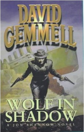 David Gemmell Wolf In Shadow 1987 Part Of The Stones Of Power