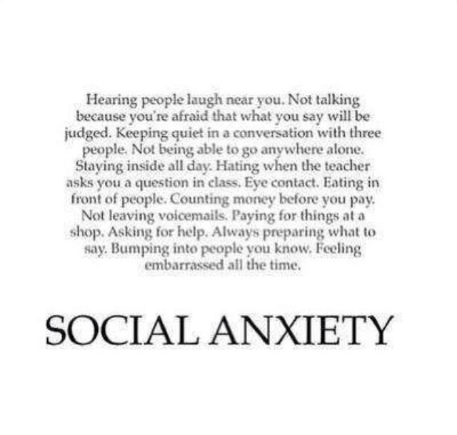 That's what it's like having social anxiety
