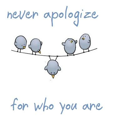 #never apologize #be proud