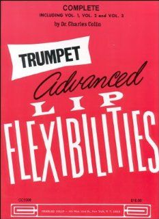 Advanced lip flexibilities for trumpet complete volumes 1 3 dr advanced lip flexibilities for trumpet complete volumes 1 3 dr charles colin amazon books fandeluxe Image collections