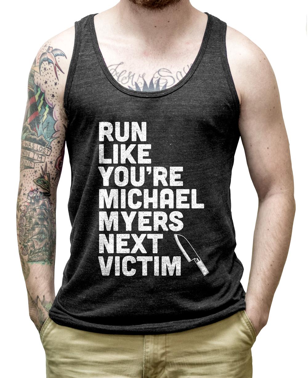 Run Like You're Michael Myers Next Victim on a Tri Black