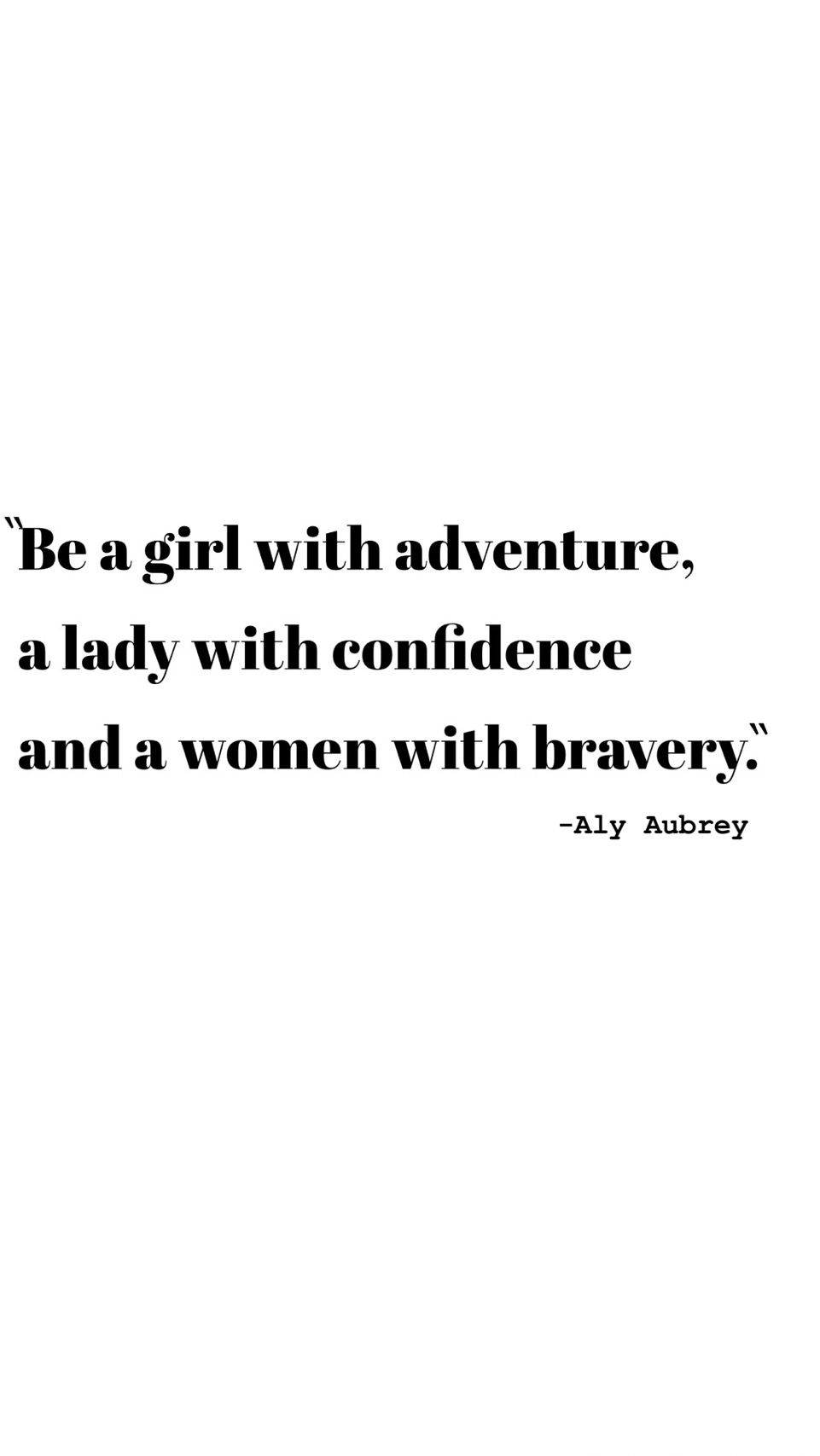 Be a girl with adventure, a lady with confidence, and a ...