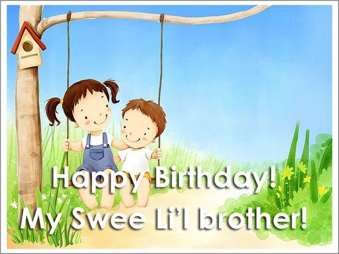 Happy Birthday My Sweet Little Brother Happy Birthday Happy