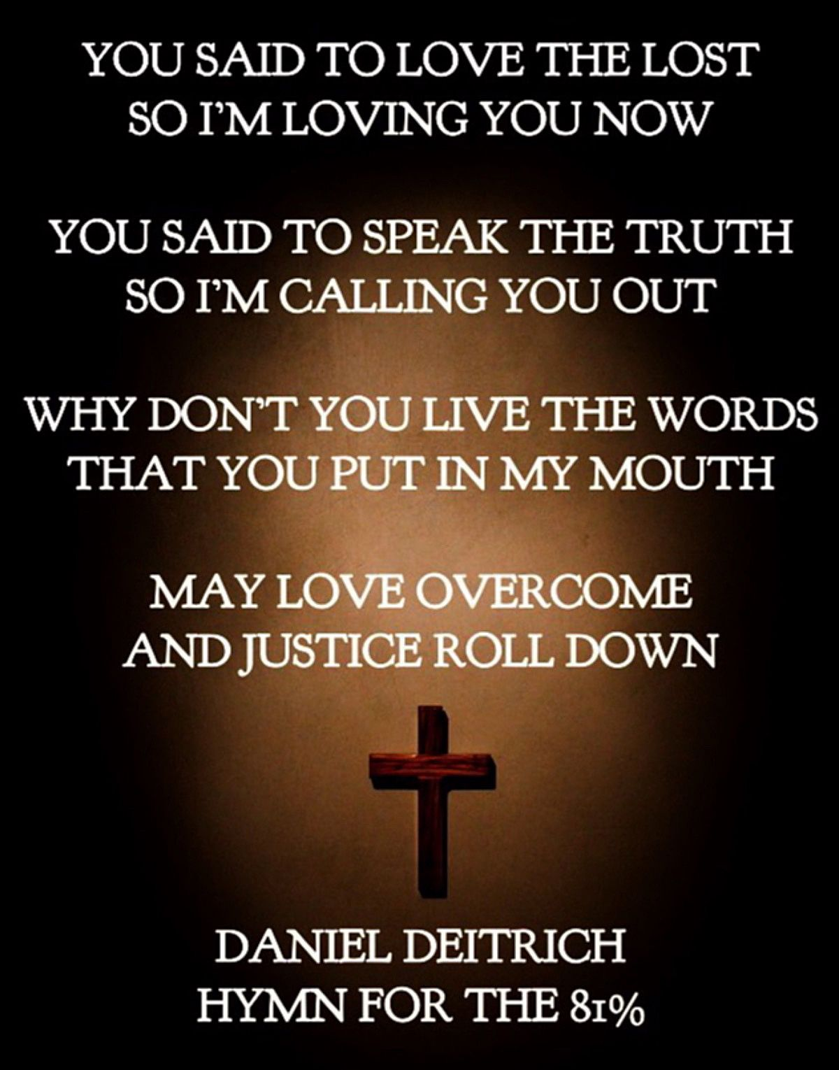 I Love This Beautiful Hymn That Is A Message To Evangelical Trump Supporters Daniel Deitrich Hymn For The 81 Reality Tv Stars All The Things Meme Bigoted