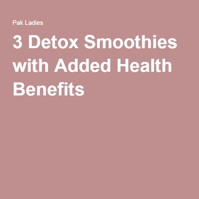 3 Detox Smoothies with Added Health Benefits