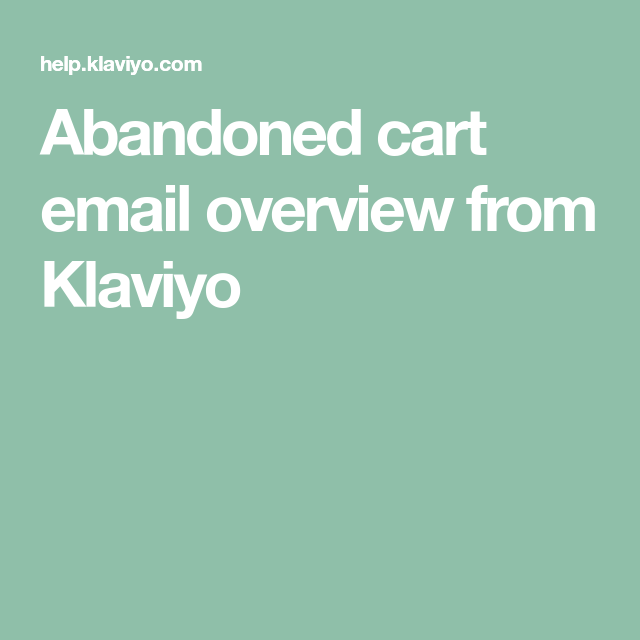 Abandoned Cart Email Overview From Klaviyo Abandoned Conversion Rate Magento