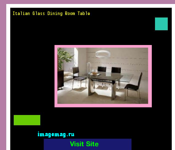 Italian Glass Dining Room Table 065333 The Best Image Search
