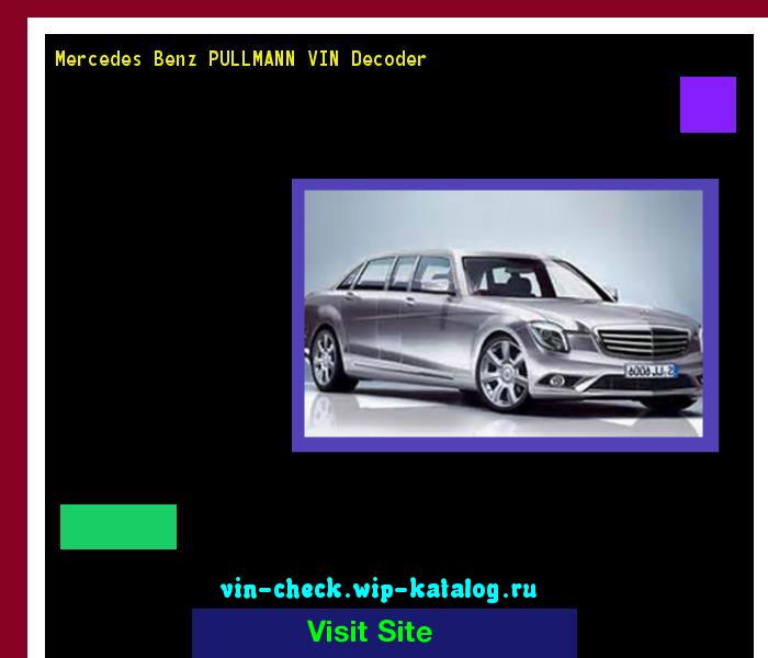 Mercedes Benz PULLMANN VIN Decoder   Lookup Mercedes Benz PULLMANN VIN  Number. 170043   Mercedes