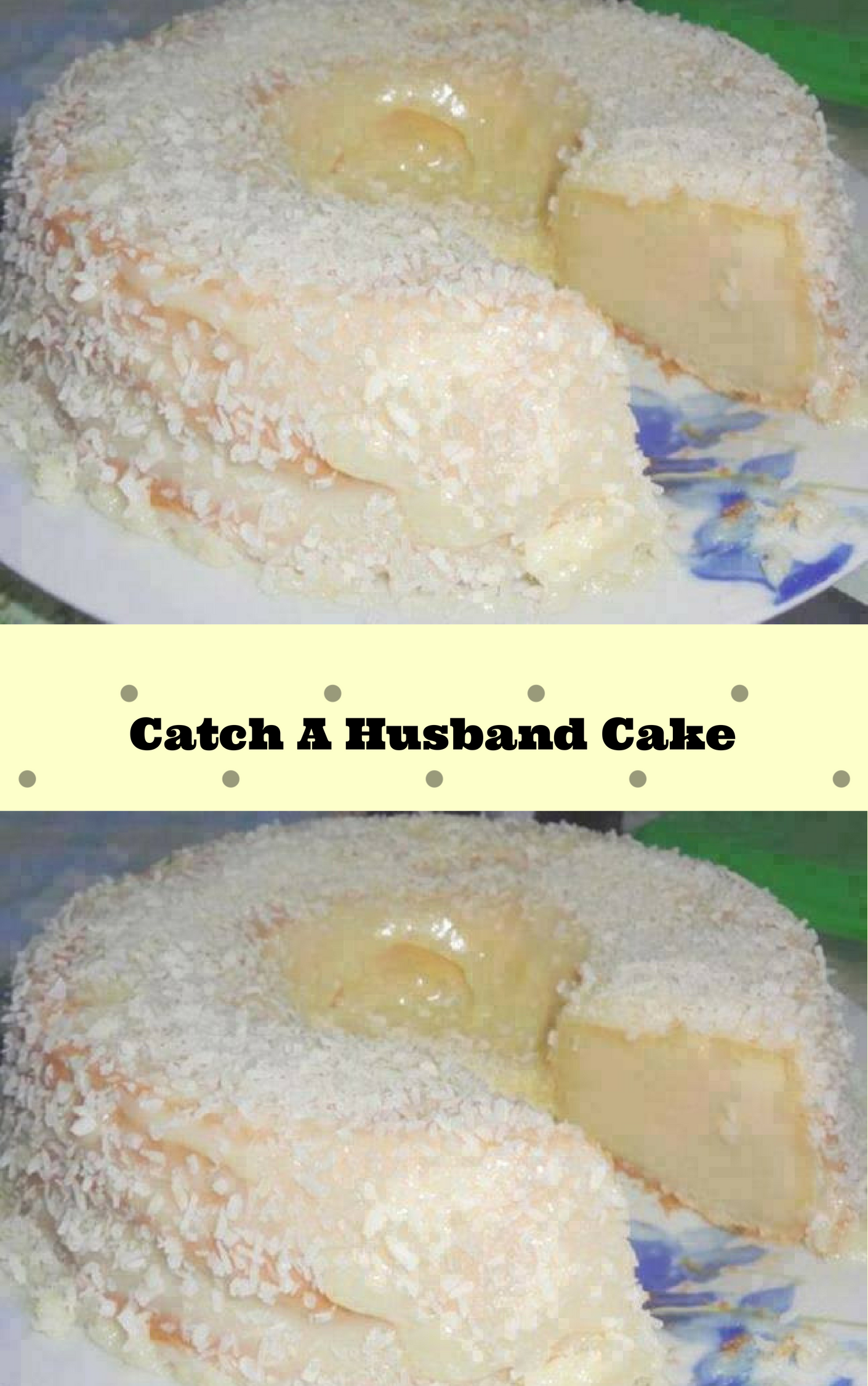 The Reason Why I Named This Catch A Husband Cake Is Because Of The