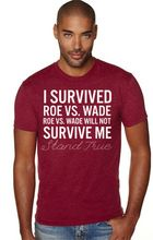 I Survived Roe Vs Wade Roe Vs Wade Will Not Survive Me Cardinal Red Shirt Red Shirt Shirts I Survived