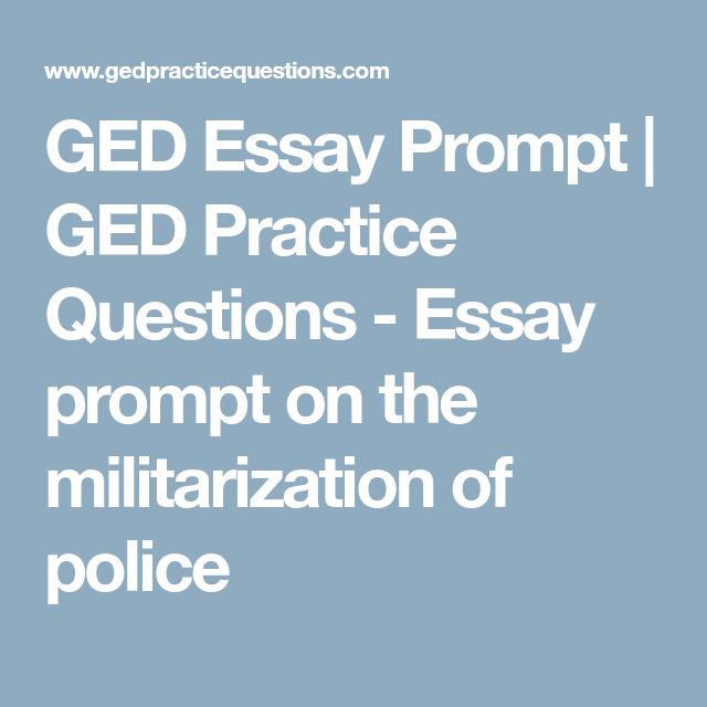 Ged Essay Prompt  The Militarization Of Police  Ged Essay Info  Ged Essay Prompt  The Militarization Of Police