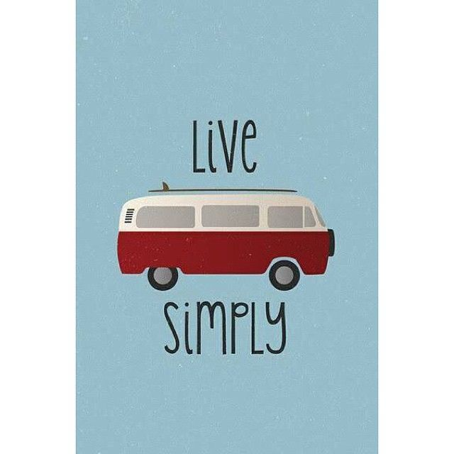 Life motto. Find this t-shirt on statementees.com #simple #life #quote #truth #adventure #fun #love #dream #illustration #travel #vw #van
