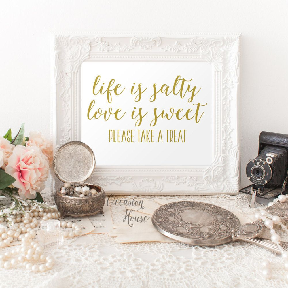 Printable Life is salty Love is sweet Please take a treat sign ...
