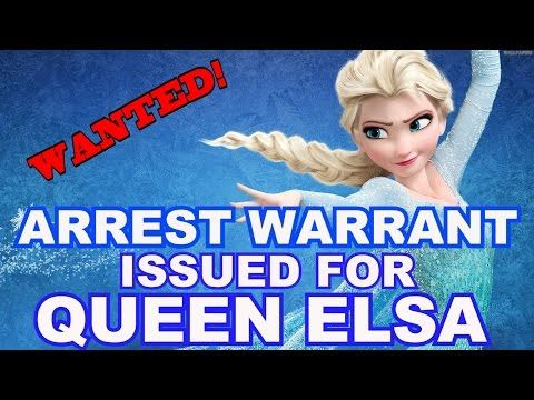 An Arrest Warrant For Queen Elsa Of Frozen By The Harlan City Police