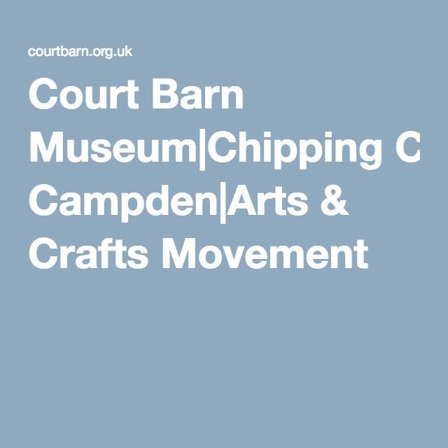 Court Barn Museum|Chipping Campden|Arts & Crafts Movement