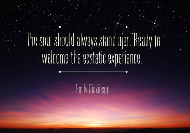 """Emily Dickinson     """"The soul should always stand ajar; ready to welcome the ecstatic experience"""" quote poster."""