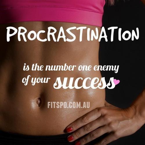 #Procrastination #Success #Workout #Fitness #Yoga #Pilates
