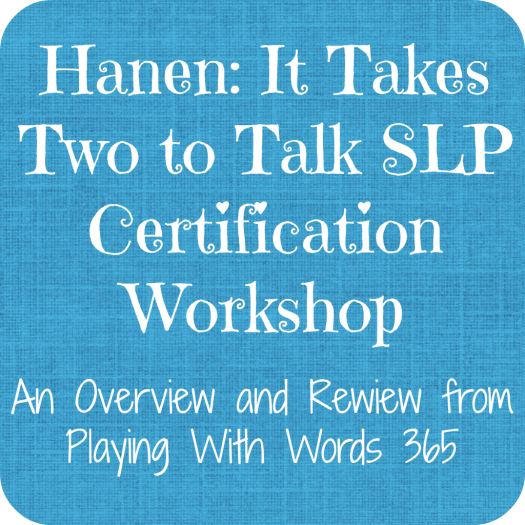 Hanen: It Takes Two to Talk Certification Workshop {A Little Review ...
