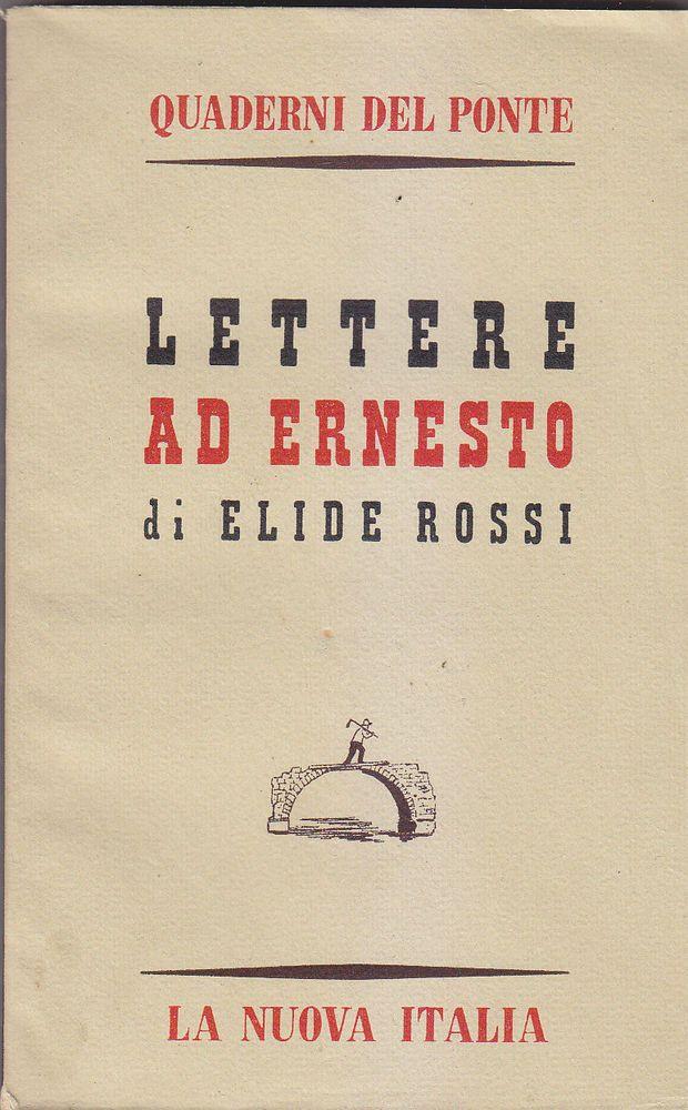 LETTERE AD ERNESTO di Elide Rossi 1958 La Nuova Italia Prima edizione I
