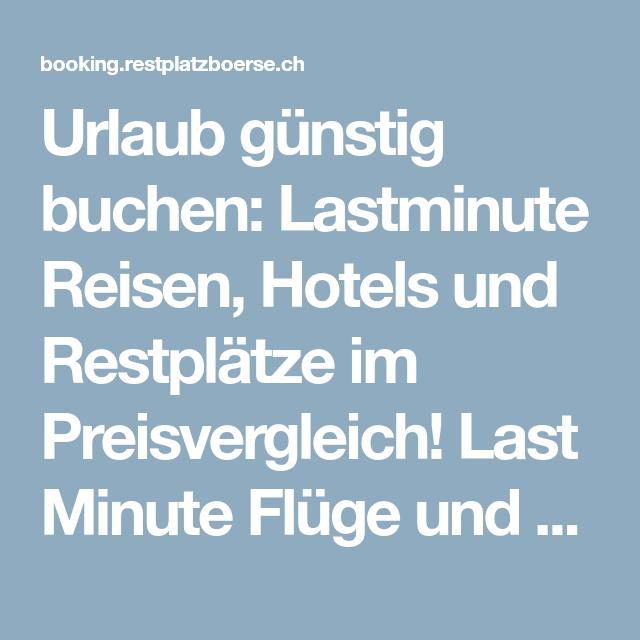 Urlaub Günstig Buchen Lastminute Reisen Hotels Und Restplätze Im