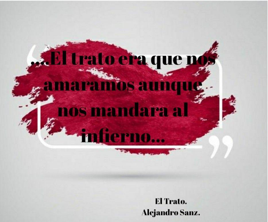 El Trato Alejandro Sanz Ale Sanz Frases De Canciones Alejandro
