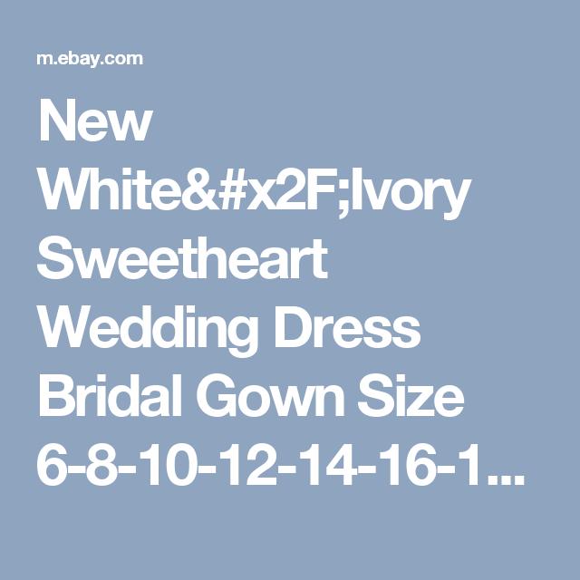 New White/Ivory Sweetheart Wedding Dress Bridal Gown Size 6-8-10-12-14-16-18  | eBay