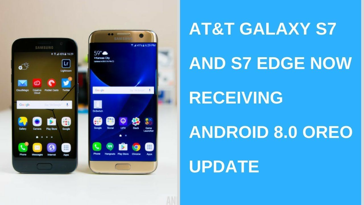 Daily Tech News - AT&T Galaxy S7 and S7 edge now receiving Android
