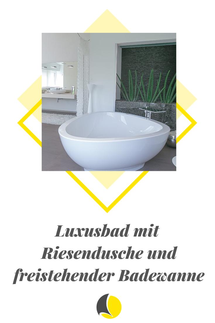 Luxusbad Mit Riesendusche Und Freistehender Badewanne Luxusbad Badewanne Und Freistehende Badewanne