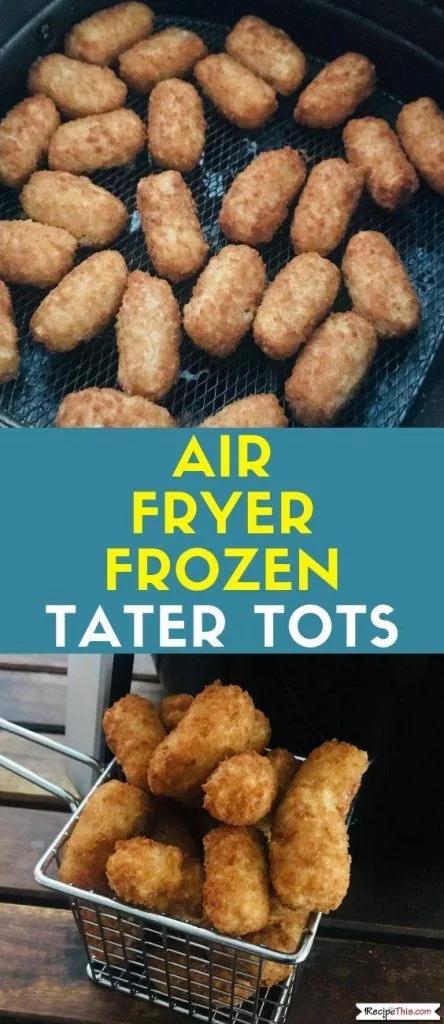 Air Fryer Frozen Tater Tots Recipe Food recipes, How