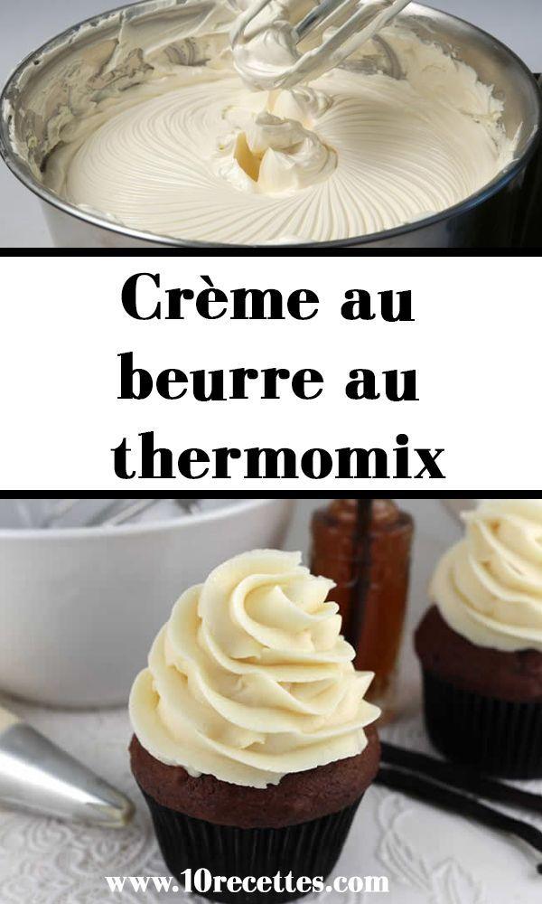 Crème Au Beurre Au Thermomix Recette Thermomix Dessert Idee Recette Thermomix Recette Gateau Thermomix