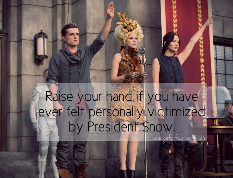 Everyone Raise Ya Hand Nerdy Pinterest Hunger Games Hunger