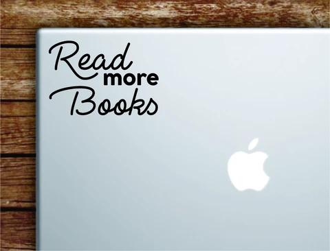 Read More Books Laptop Wall Decal Sticker Vinyl Art Quote Macbook Apple Decor Car Window Truck Teen Inspirational Girls Boys School Teacher