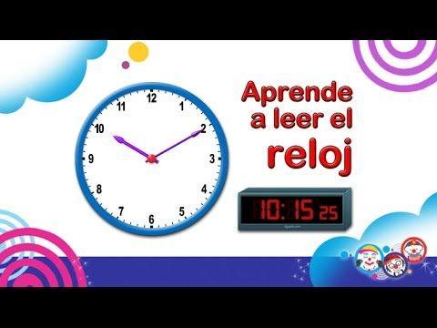 Qué Hora Es Cómo Usar El Reloj Videos Educativos Para Niños Youtube Aprendo A Leer Videos Educativos Reloj