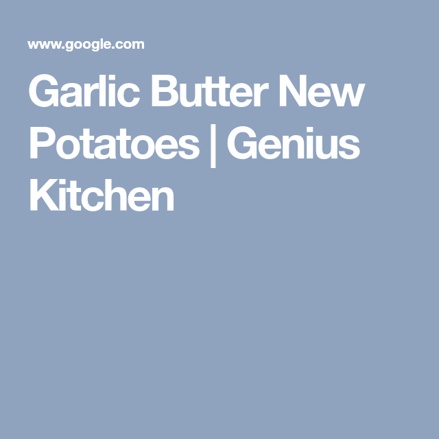 Garlic Butter New Potatoes | Genius Kitchen