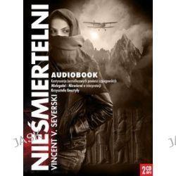 Nieśmiertelni - Audiobook (Cd) - Vincent V. Severski, Audiobooki w języku polskim <JASK>