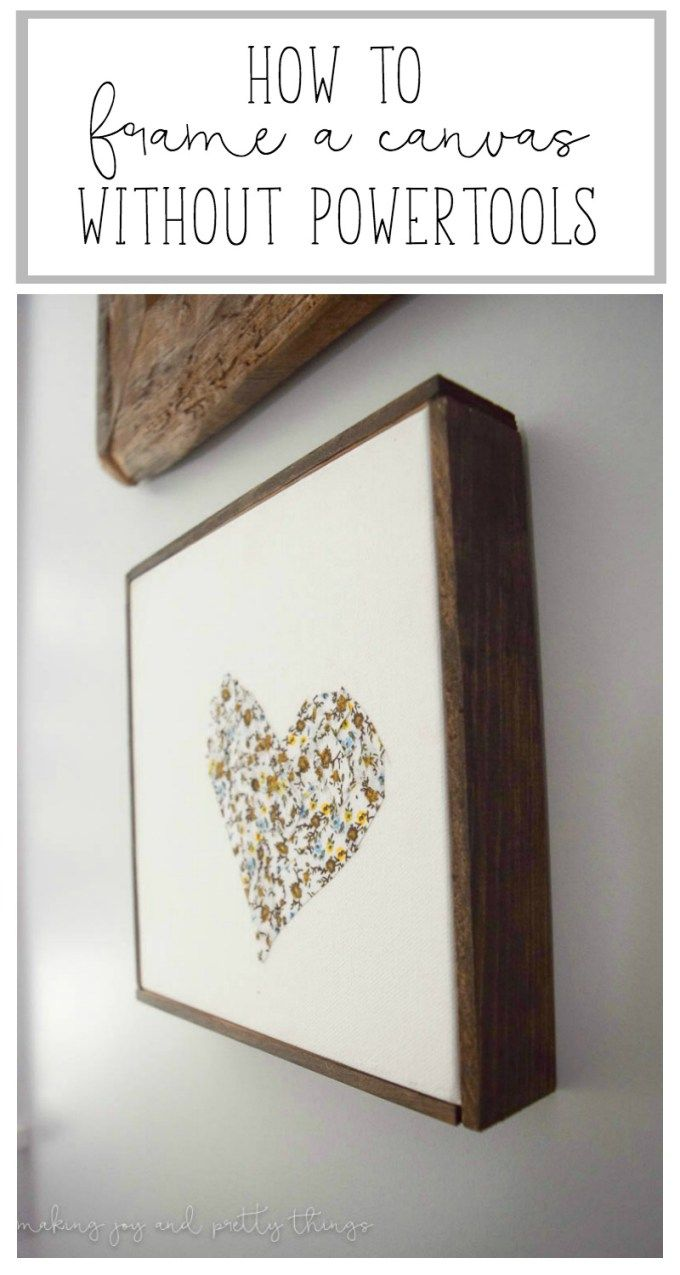 How to Frame a Canvas Without Powertools - | Making Joy and Pretty ...